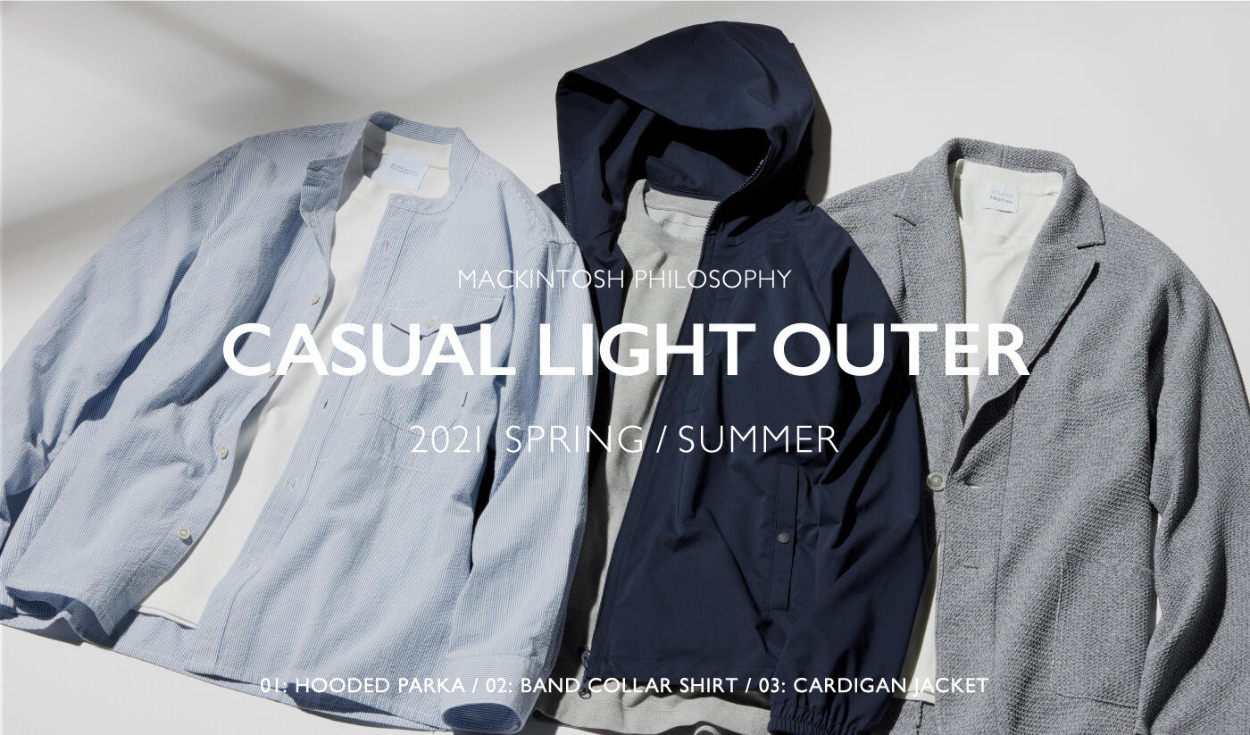 2021 SPRING / SUMMERCASUAL LIGHT OUTER COLLECTION