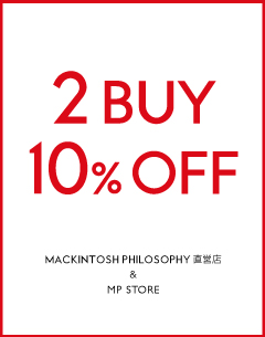 【直営店 & MP STORE】2BUY10%OFFスタート! 7.1(wed)